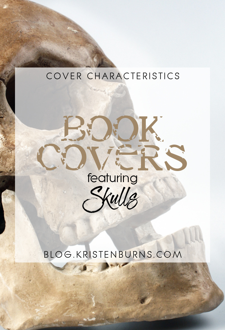 Cover Characteristics: Book Covers featuring Skulls   books, reading, book covers, cover love, skulls