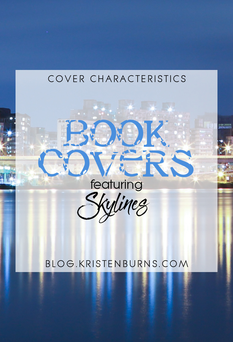 Cover Characteristics: Book Covers featuring Skylines | books, reading, book covers, cover love, skylines