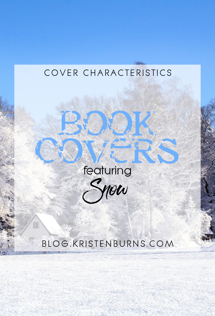 Cover Characteristics: Book Covers featuring Snow | reading, books, book covers, cover love, snow
