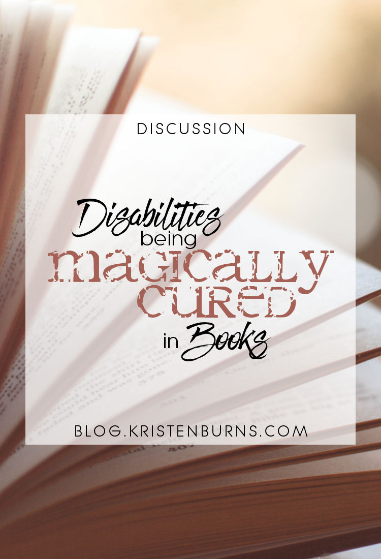 Discussion: Disabilities Being Magically Cured in Books | reading, books, discussions, disability, mental illness, chronic illness
