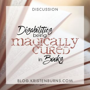 Bookish Musings: Disabilities Being Magically Cured in Books