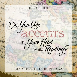 Bookish Musings: Do You Use Accents in Your Head while Reading?
