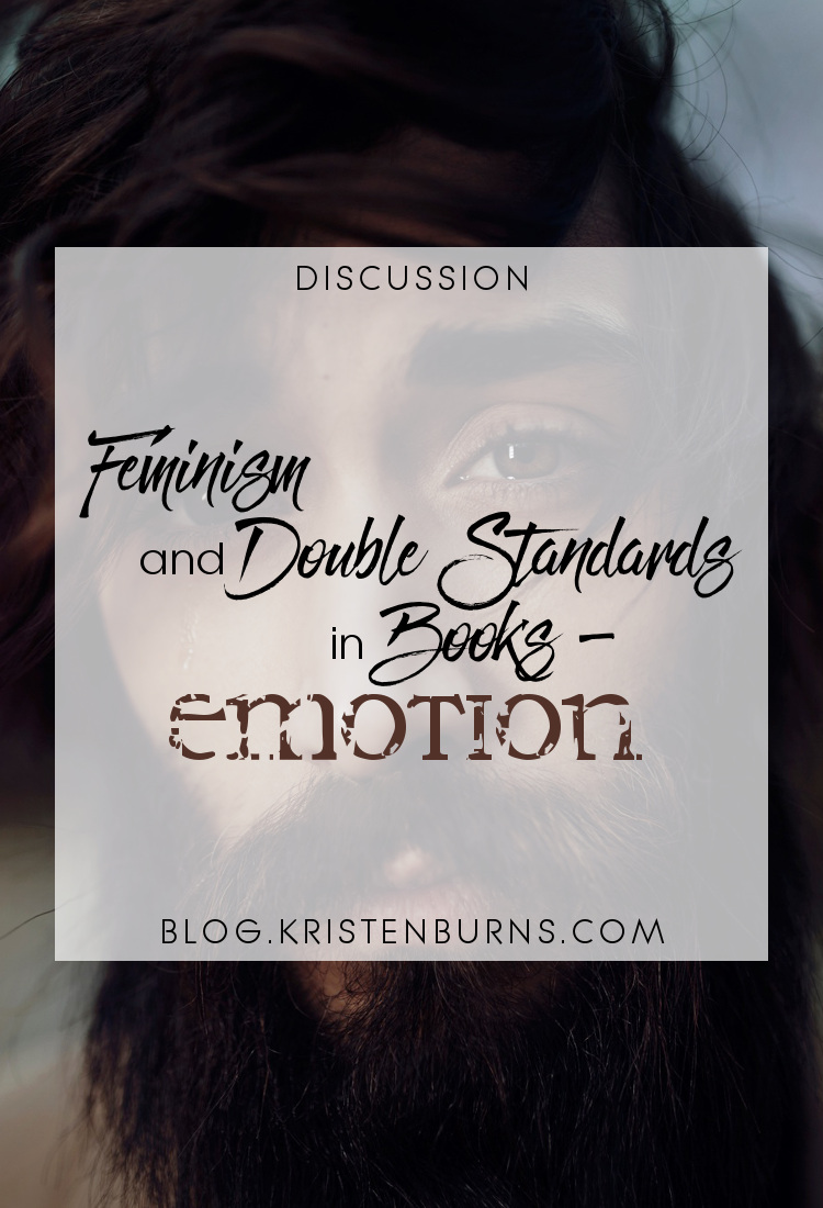 Discussion: Feminism and Double Standards in Books - Emotion | books, reading, discussions, feminism, emotion, characters