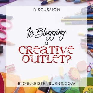 Bloggy Musings: Is Blogging a Creative Outlet?