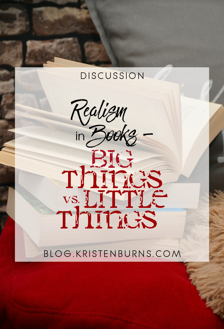 Discussion: Realism in Books - Big Things vs. Little Things | reading, books, discussions