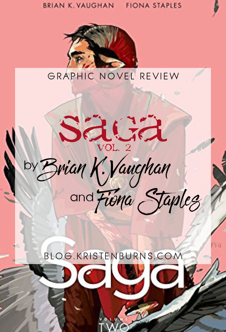 Graphic Novel Review: Saga Vol. 2 by Brian K. Vaughan | reading, graphic novel reviews, fantasy, science fiction