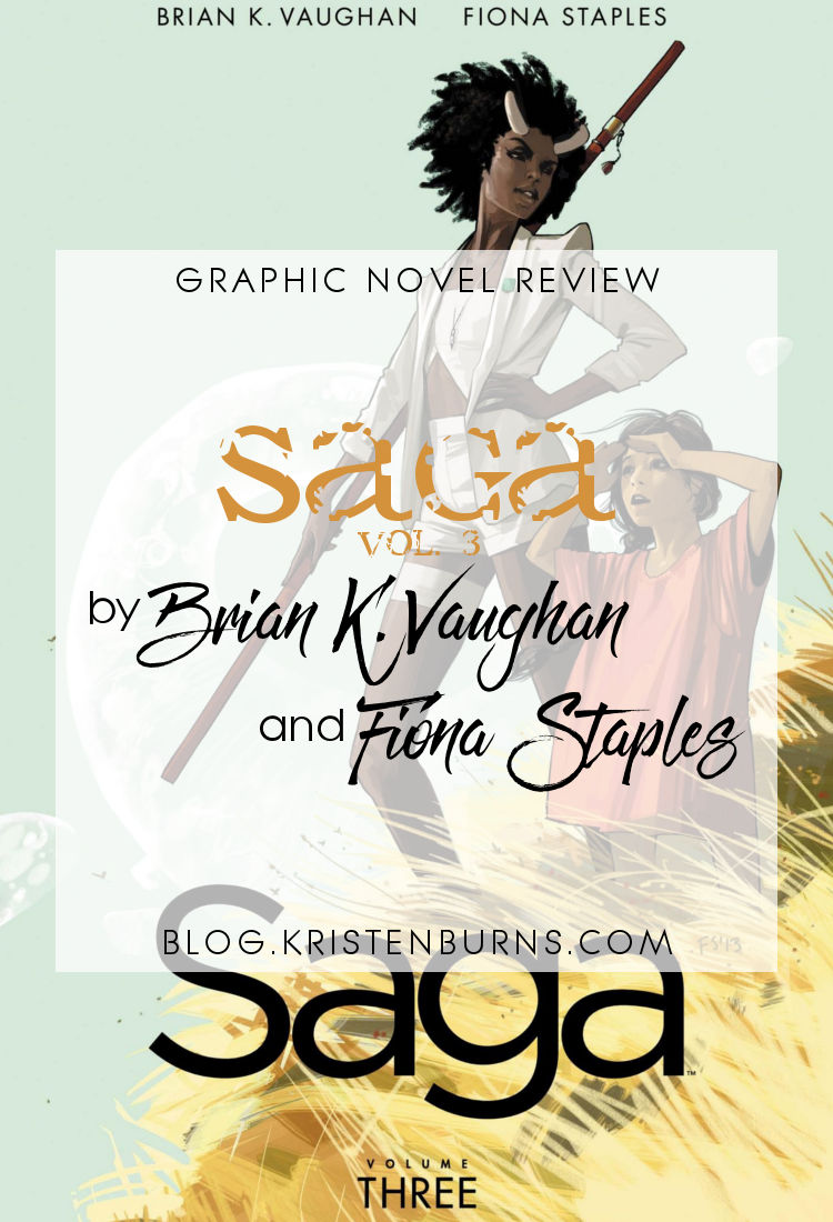 Graphic Novel Review: Saga Vol. 3 by Brian K. Vaughan | reading, graphic novel reviews, fantasy, science fiction
