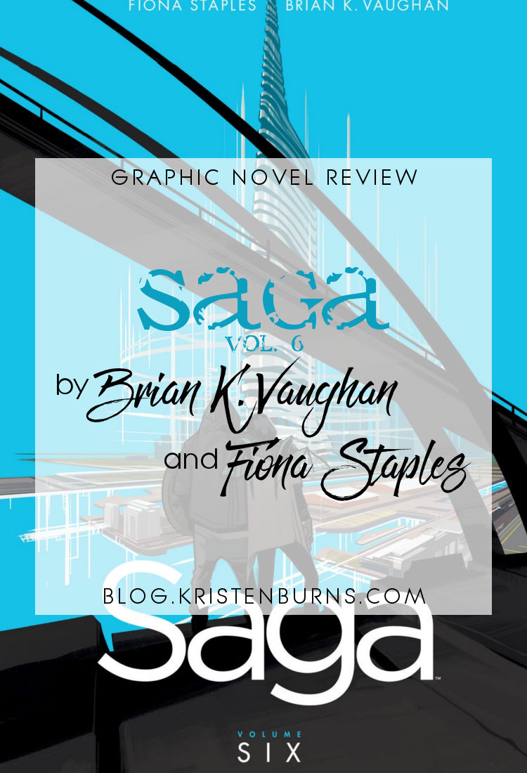 Graphic Novel Review: Saga Vol. 6 by Brian K. Vaughan | reading, graphic novel reviews, fantasy, science fiction