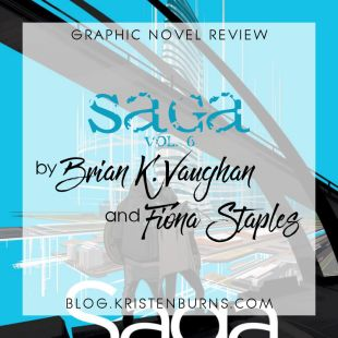 Graphic Novel Review: Saga Vol. 6 by Brian K. Vaughan & Fiona Staples