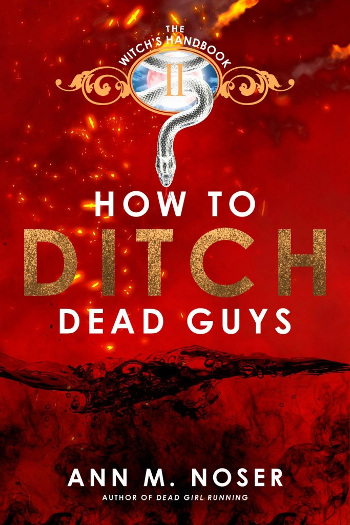 Book Review: How to Ditch Dead Guys (The Witch's Handbook Book 2) by Ann M. Noser | books, reading, book covers, book reviews, fantasy, urban fantasy, YA, NA, witches, ghosts