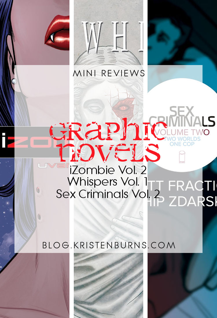 Mini Reviews: Graphic Novels - iZombie Vol. 2, Whispers Vol. 1, Sex Criminals Vol. 2 | reading, books, book reviews, graphic novels, fantasy, paranormal/urban fantasy, zombies, mental illness, ocd