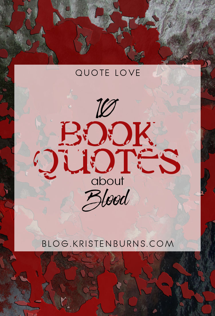 Quote Love: 10 Book Quotes about Blood   reading, books, book quotes, blood