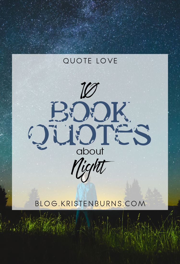 Quote Love: 10 Book Quotes about Night | reading, books, book quotes, night