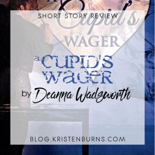 Short Story Review: A Cupid's Wager by Deanna Wadsworth