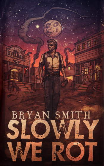Book Review: Slowly We Rot by Bryan Smith | reading, books, book reviews, science fiction, post-apocalyptic, zombies