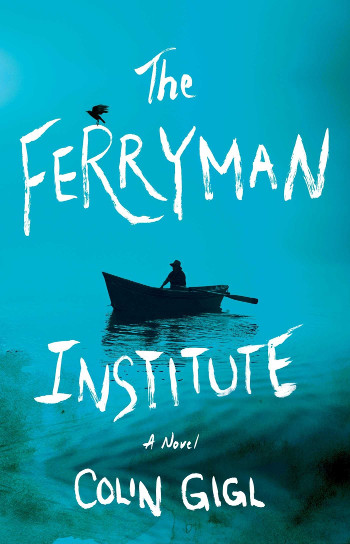 Book Review: The Ferryman Institute by Colin Gigl | reading, books, book reviews, fantasy, urban fantasy