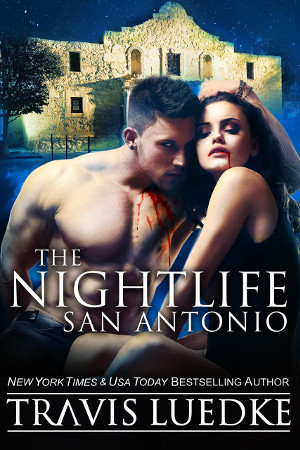 4 Star Book Review: The Nightlife San Antonio by Travis Luedke | books, book reviews, reading, fantasy, paranormal romance, urban fantasy, vampires