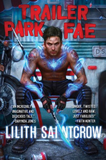Book Review: Trailer Park Fae (Gallow and Ragged Book 1) by Lilith Saintcrow | books, reading, book covers, book reviews, fantasy, urban fantasy, faeries, paranormal, supernatural