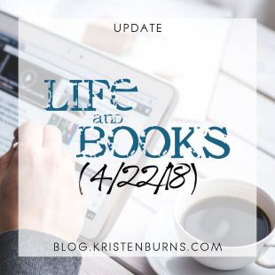 Update: Life and Books (4/22/18)