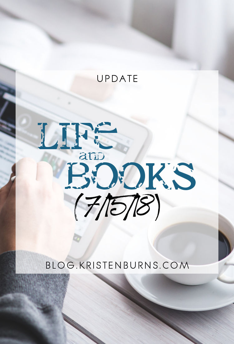 Update: Life and Books (7/15/18)