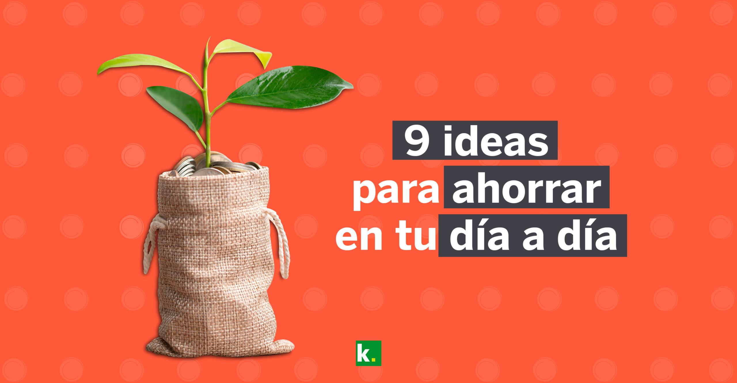 9 ideas para ahorrar en tu día a día