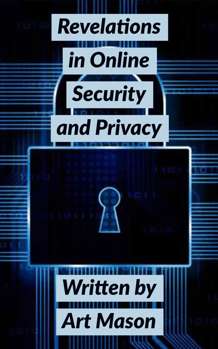* Revelations in Online Security and Privacy