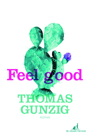 Feel good de Thomas Gunzig