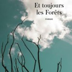 Et toujours les forêts de Sandrine Colette