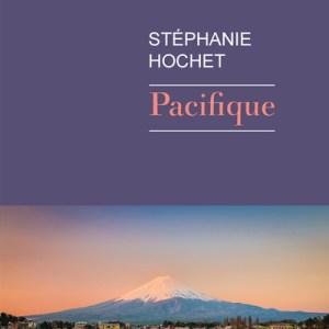 Pacifique de Stéphanie Hochet
