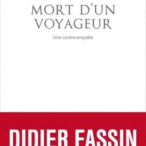 Mort d'un voyageur Une contre-enquête Didier Fassin