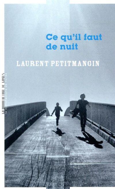 Ce qu'il faut de nuit de Laurent Petitmangin