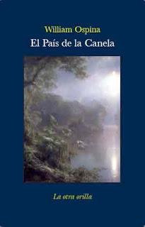 El país de la canela – William Ospina (Colombia)