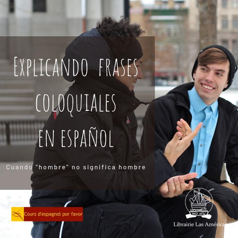 Explicar frases coloquiales en espanol