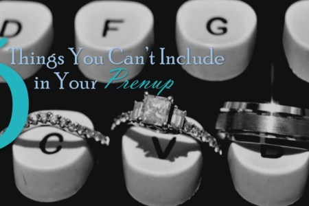 5 Things You Can't Include in Your Prenup