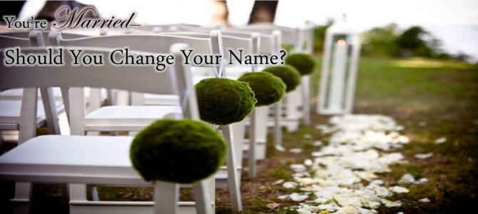 You're Married—Should You Change Your Name?