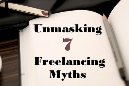 Unmasking 7 Freelancing Myths