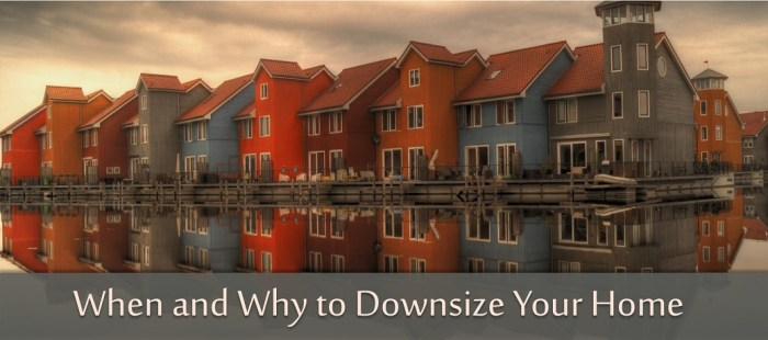 When and Why to Downsize Your Home