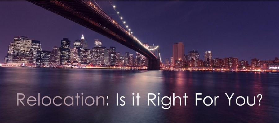 Relocation: Is it Right For You?