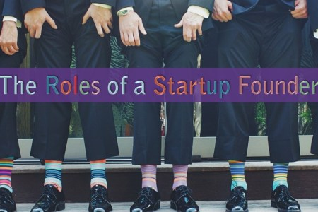 The Roles of a Startup Founder