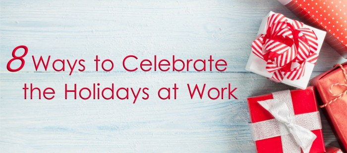 8 Ways to Celebrate the Holidays at Work