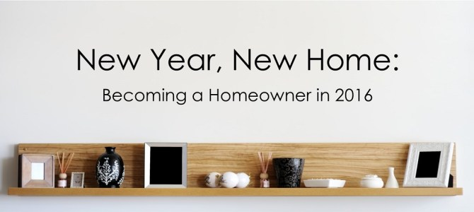 New Year, New Home: Becoming a Homeowner in 2016