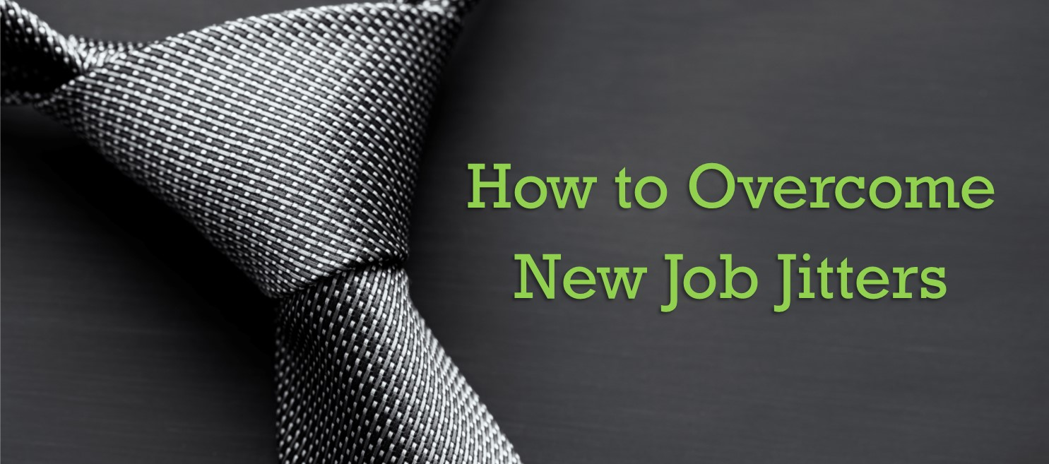 how to overcome new job jitters lawdepot blog starting a new job can be nerve wracking a fresh set of co workers to meet and a new company to fit into learning the ropes might seem daunting
