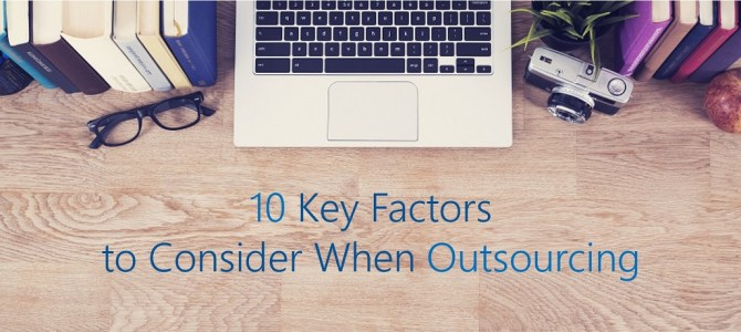10 Key Factors to Consider When Outsourcing