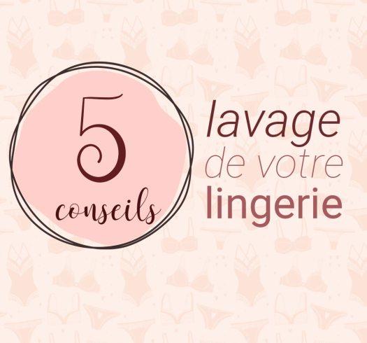 Nos 5 conseils pour le lavage de votre lingerie
