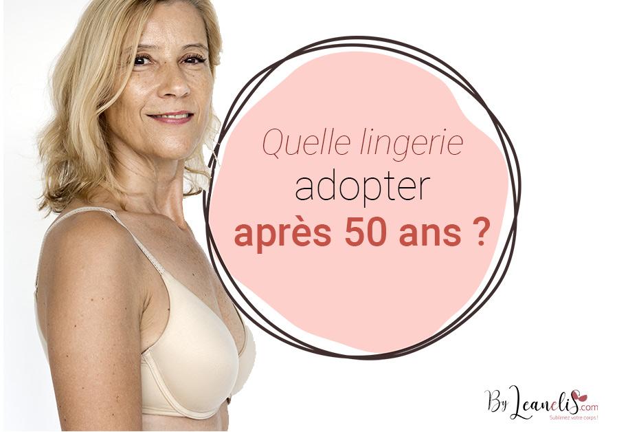 Quelle lingerie pour une femme de plus de 50 ans ? 4 conseils