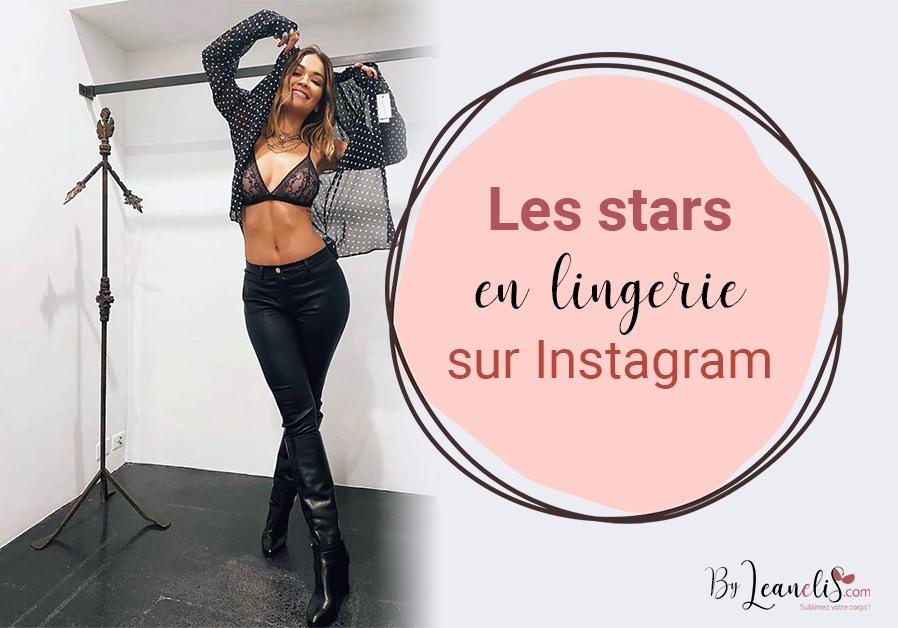 Les stars s'affichent en lingerie sur Instagram !