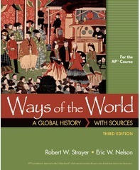 BFW's Ways of the World: A Global History with Sources, 3e