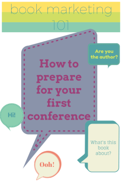 Book Marketing 101: How to Prepare for Your First Conference