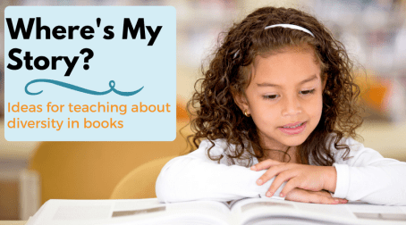 Where's My Story: Ideas for Teaching About Diversity in Books