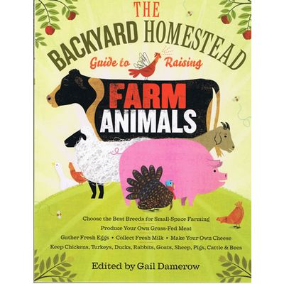 Raise your own eggs, milk, meat! The Backyard Homestead is in stock now at Lehman's in Kidron and Lehmans.com.